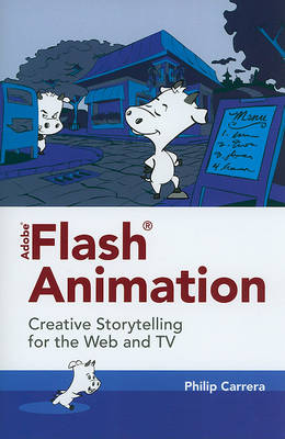 Adobe Flash Animation: Creative Storytelling for Web and TV (Paperback)