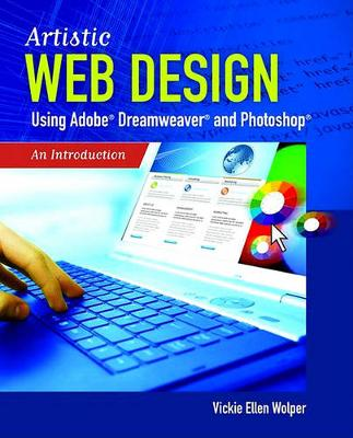 Artistic Web Design Using Adobe Dreamweaver And Photoshop: An Introduction (Paperback)