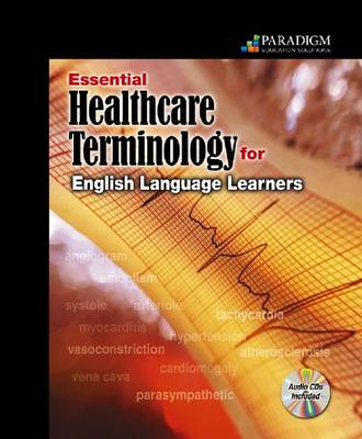 Essential Healthcare Terminology for English Language Learners: Text with Audio CDs (Paperback)