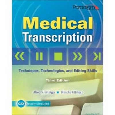 Medical Transcription: Techniques, Technologies, and Editing Skills: Text with Dictations and Templates CD (Paperback)