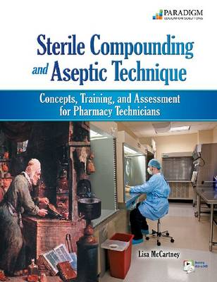 Sterile Compounding and Aseptic Technique: Text with Student Resources DVD (Spiral bound)
