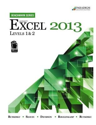 Benchmark Series: Microsoft (R) Excel 2013 Levels 1 and 2: Text with data files CD - Benchmark Series (Spiral bound)