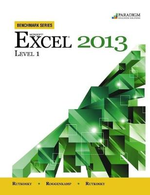 Benchmark Series: Microsoft (R) Excel 2013 Level 1: Text with data files CD - Benchmark Series (Paperback)