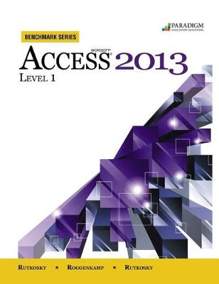 Benchmark Series: Microsoft (R) Access 2013 Level 1: Text with data files CD - Benchmark Series (Paperback)