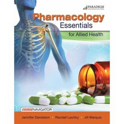 Pharmacology Essentials for Allied Health: Text with Course Navigator (Paperback)