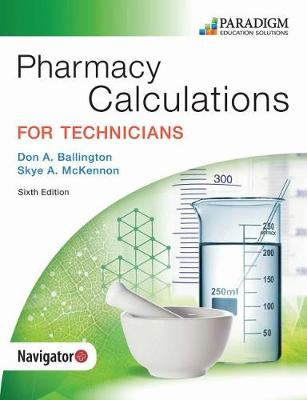 Pharmacy Calculations for Technicians: Text - Pharmacy Technician (Paperback)