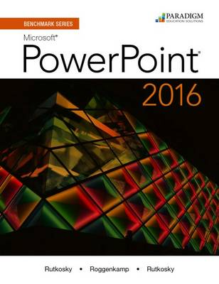 Benchmark Series: Microsoft (R) PowerPoint 2016: Text with physical eBook code - Benchmark (Paperback)