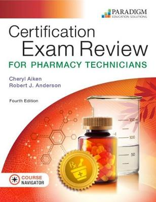 Certification Exam Review for Pharmacy Technicians: Text with Course Navigator (Paperback)