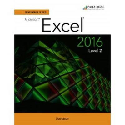 Benchmark Series: Microsoft (R) Excel 2016 Level 2: Workbook - Benchmark Series (Paperback)