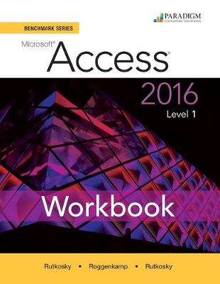 Benchmark Series: Microsoft (R) Access 2016 Level 1: Workbook - Benchmark Series (Paperback)