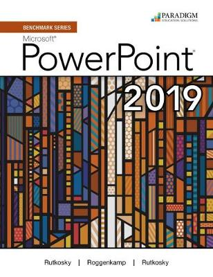 Benchmark Series: Microsoft Powerpoint 2019: Review and Assessments Workbook (Paperback)
