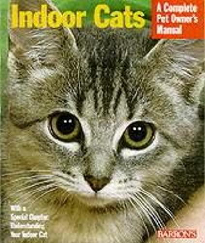 Indoor Cats - Complete Pet Owner's Manual (Paperback)