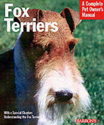 Fox Terriers - Complete Pet Owner's Manual (Paperback)