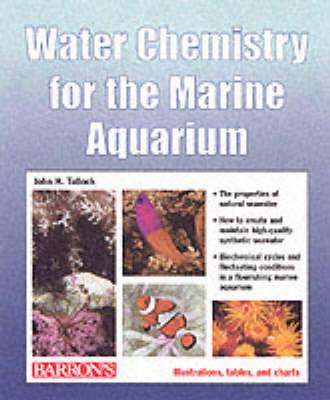 Water Chemistry for the Marine Aquarium (Paperback)