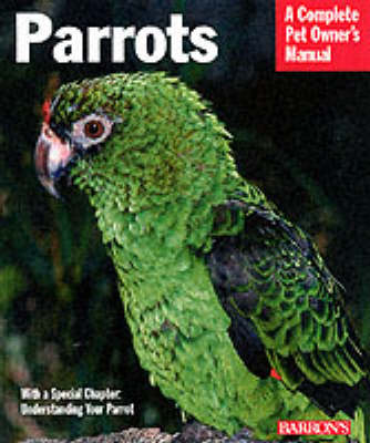 Parrots - Complete Pet Owner's Manual (Paperback)