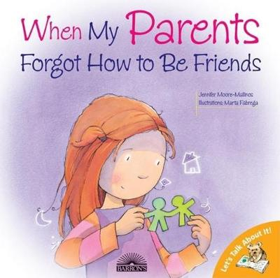 When My Parents Forgot How to be Friends - Let's Talk About It! (Paperback)