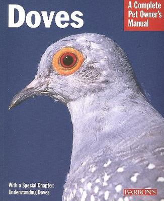 Doves - Complete Pet Owner's Manual (Paperback)
