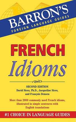 French Idioms - Barron's Idioms Series (Paperback)