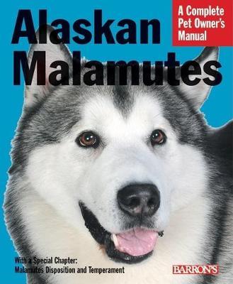 Alaskan Malamutes - Pet Owners Manual (Paperback)