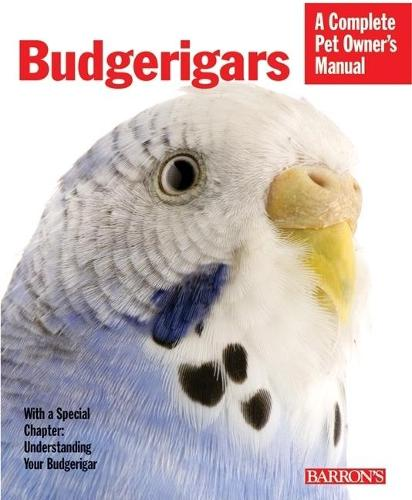 Budgerigars - Complete Pet Owner's Manual (Paperback)