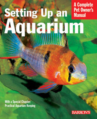 Setting Up an Aquarium - Complete Pet Owner's Manual (Paperback)