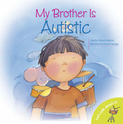 My Brother is Autistic - Let's Talk About It! (Paperback)