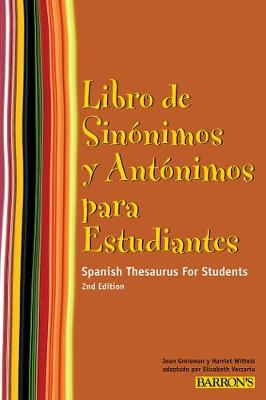 Libro de Sinonimos y Antonimos Para Estudiantes: Spanish Thesaurus for  Students (Spanish Edition) - Barron's Foreign Language Guides (Paperback)