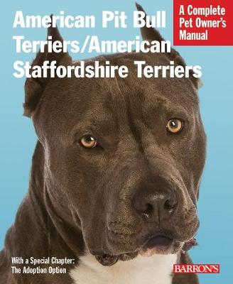 American Pit Bull/American Staffordshire Terriers: Complete Pet Owner's Manual (Paperback)