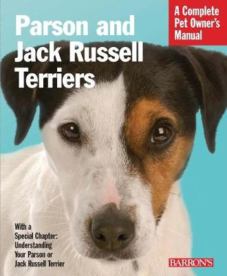 Parson and Jack Russell Terriers: Complete Pet Owner's Manual (Paperback)