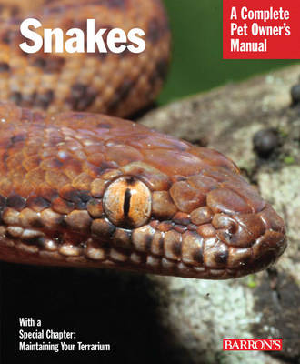 Snakes: Complete Pet Owner's Manual (Paperback)