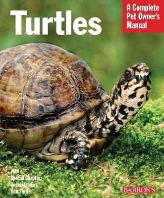 Turtles and Tortoises: Complete Pet Owner's Manual - Complete Pet Owner's Manual (Paperback)