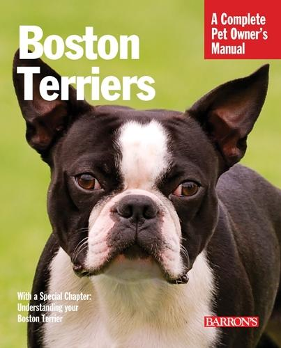 Boston Terriers - Complete Pet Owner's Manual (Paperback)