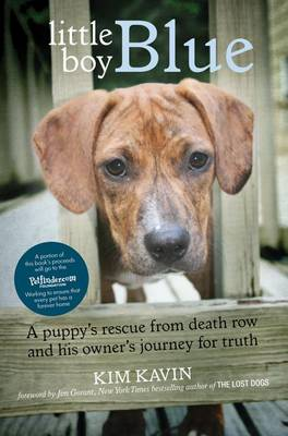 Little Boy Blue: A Puppy's Rescue from Death Row and His Owner's Journey for Truth (Paperback)