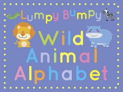 Lumpy Bumpy Wild Animal Alphabet (Hardback)