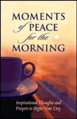Moments of Peace for the Morning (Hardback)