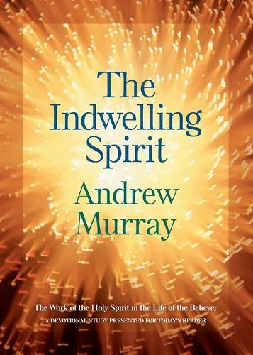 The Indwelling Spirit: The Work of the Holy Spirit in the Life of the Believer (Paperback)