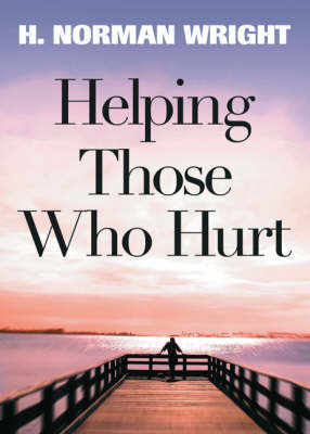 Helping Those Who Hurt (Paperback)