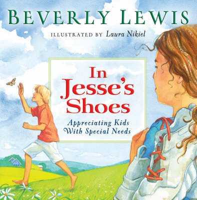 In Jesse's Shoes: Appreciating Kids with Special Needs (Hardback)