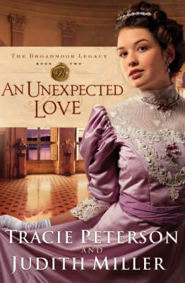An Unexpected Love - Broadmoor Legacy Bk. 2 (Paperback)