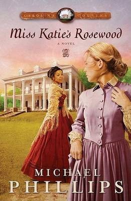 Miss Katie's Rosewood: A Novel (Paperback)