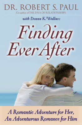 Finding Ever After: A Romantic Adventure for Her, an Adventurous Romance for Him (Paperback)