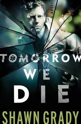 Tomorrow We Die (Paperback)