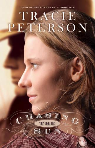 Chasing the Sun - Land of the Lone Star 1 (Paperback)