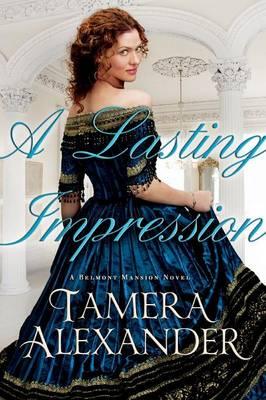 A Lasting Impression - A Belmont Mansion Novel (Paperback)