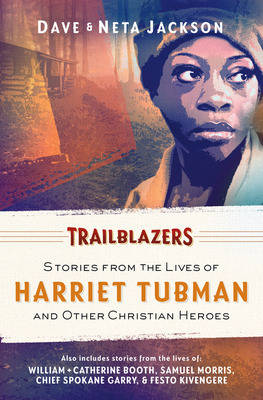 Trailblazers: Stories from the Lives of Harriet Tubman and Other Christian Heroes (Paperback)