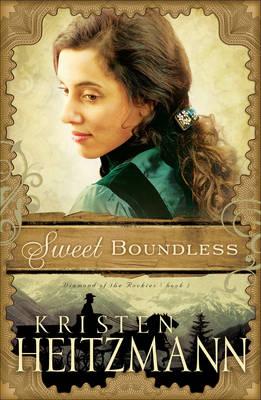 Sweet Boundless - Diamond of the Rockies Bk. 2 (Paperback)