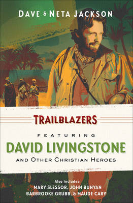 Trailblazers Omnibus: v. 4: Featuring David Livingstone and Other Christian Heroes (Paperback)