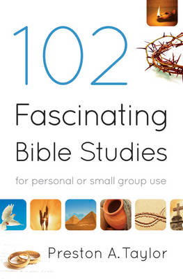 102 Fascinating Bible Studies: For Personal or Group Use (Paperback)