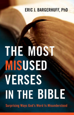 The Most Misused Verses in the Bible: Surprising Ways God's Word is Misunderstood (Paperback)