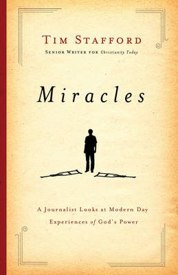 Miracles: A Journalist Looks at Modern Day Experiences of God's Power (Paperback)